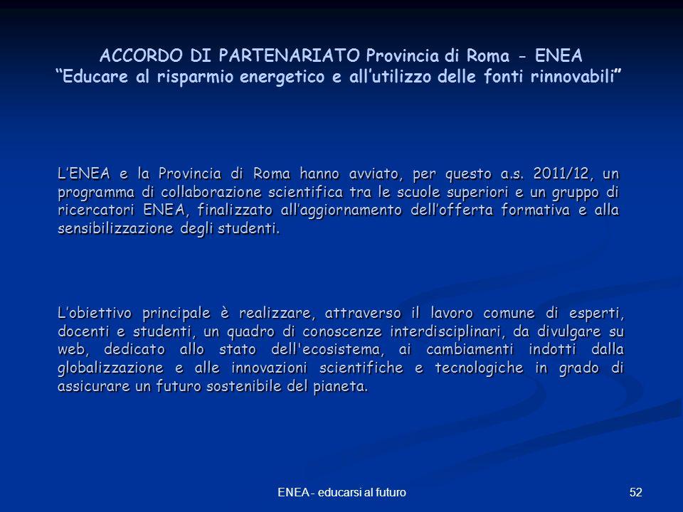 52ENEA - educarsi al futuro LENEA e la Provincia di Roma hanno avviato, per questo a.s.