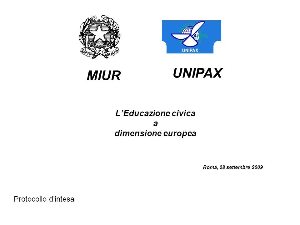 LEducazione civica a dimensione europea Roma, 28 settembre 2009 MIUR UNIPAX Protocollo dintesa