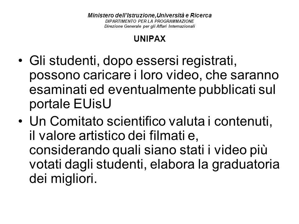 Ministero dellIstruzione,Università e Ricerca DIPARTIMENTO PER LA PROGRAMMAZIONE Direzione Generale per gli Affari Internazionali UNIPAX Gli studenti,