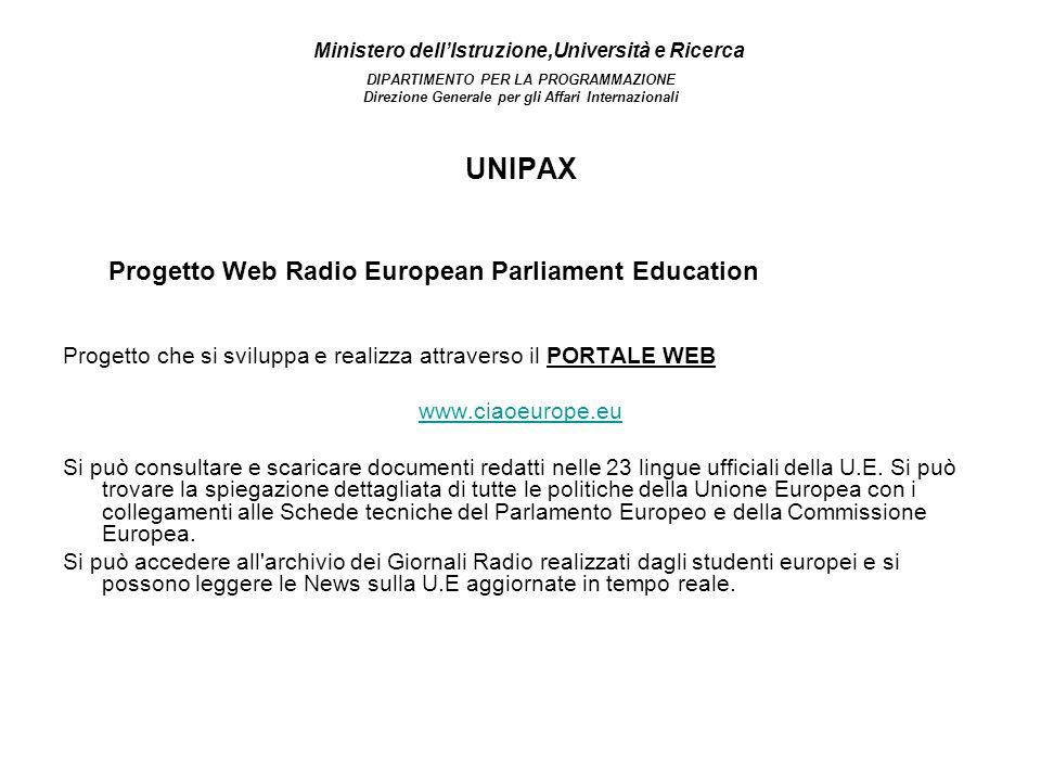 Ministero dellIstruzione,Università e Ricerca DIPARTIMENTO PER LA PROGRAMMAZIONE Direzione Generale per gli Affari Internazionali UNIPAX Progetto Web