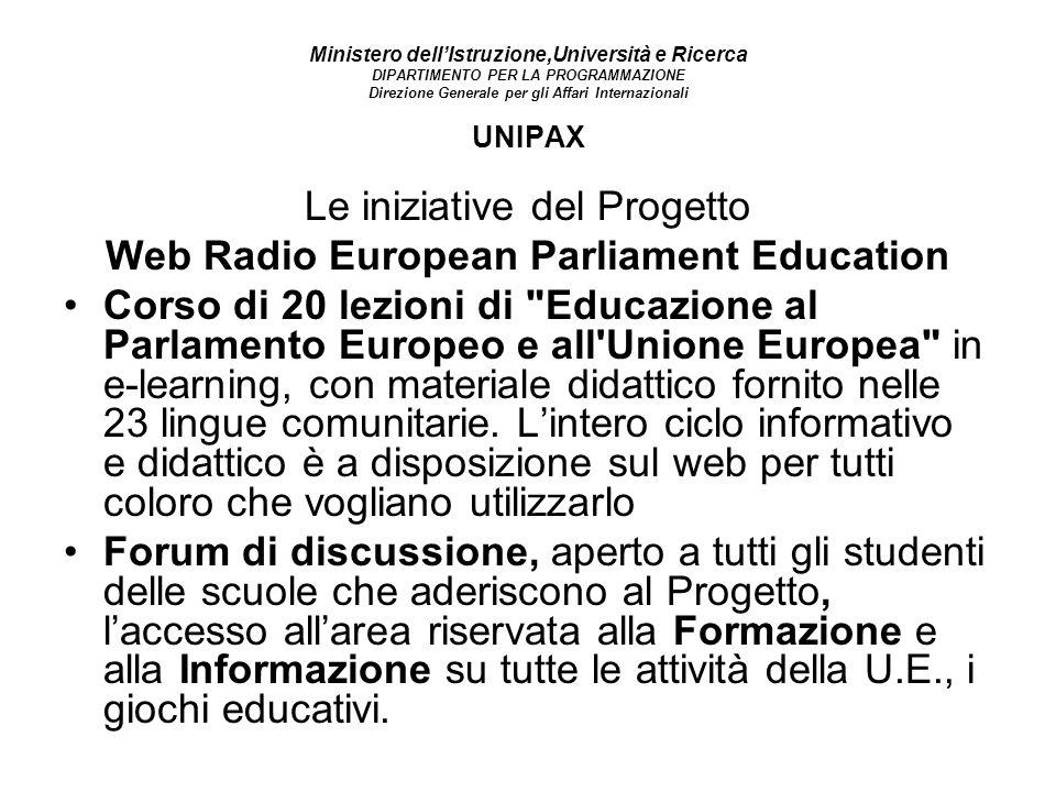 Ministero dellIstruzione,Università e Ricerca DIPARTIMENTO PER LA PROGRAMMAZIONE Direzione Generale per gli Affari Internazionali UNIPAX Le iniziative