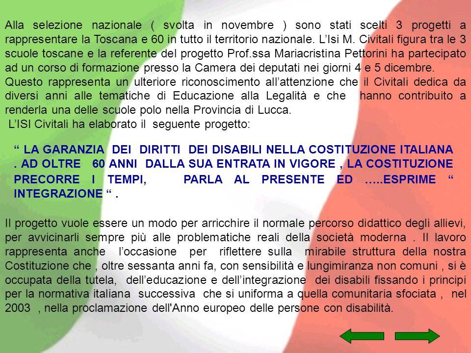 Alla selezione nazionale ( svolta in novembre ) sono stati scelti 3 progetti a rappresentare la Toscana e 60 in tutto il territorio nazionale. LIsi M.