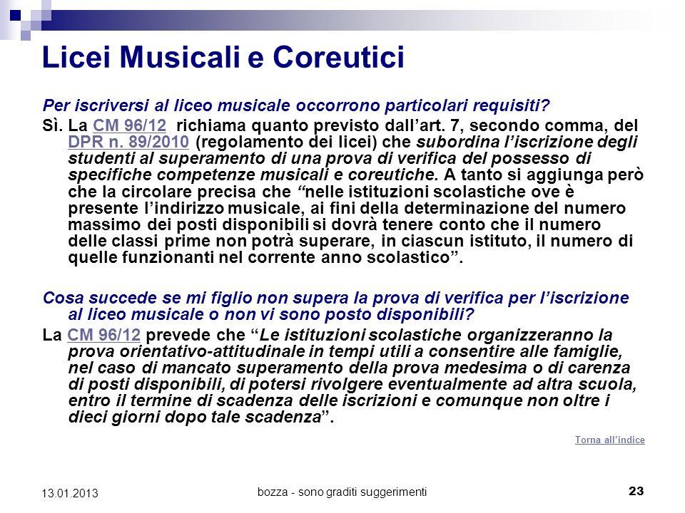 bozza - sono graditi suggerimenti 23 13.01.2013 Licei Musicali e Coreutici Per iscriversi al liceo musicale occorrono particolari requisiti.
