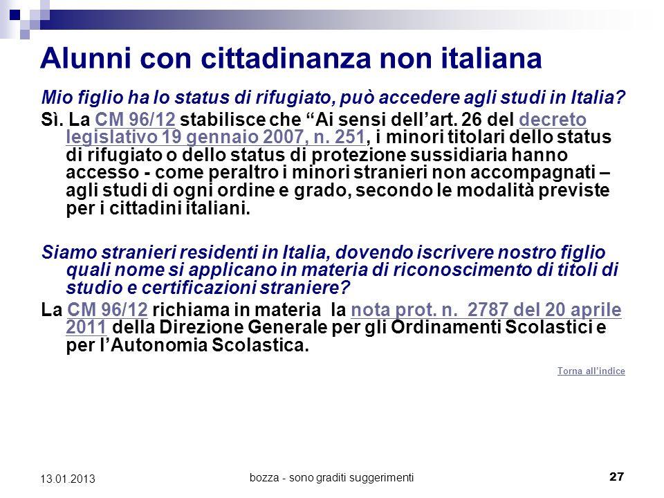bozza - sono graditi suggerimenti 27 13.01.2013 Alunni con cittadinanza non italiana Mio figlio ha lo status di rifugiato, può accedere agli studi in Italia.