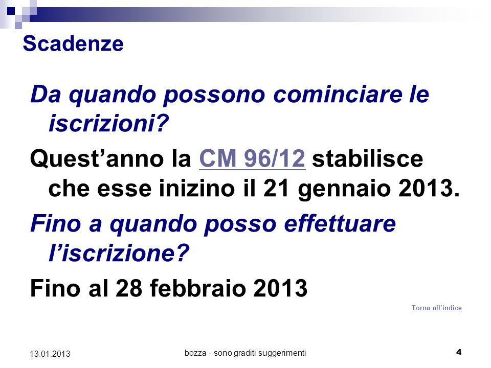 bozza - sono graditi suggerimenti 4 13.01.2013 Scadenze Da quando possono cominciare le iscrizioni.