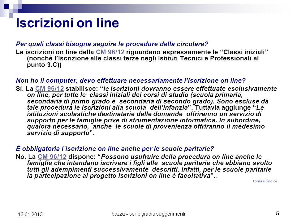 bozza - sono graditi suggerimenti 5 13.01.2013 Iscrizioni on line Per quali classi bisogna seguire le procedure della circolare.