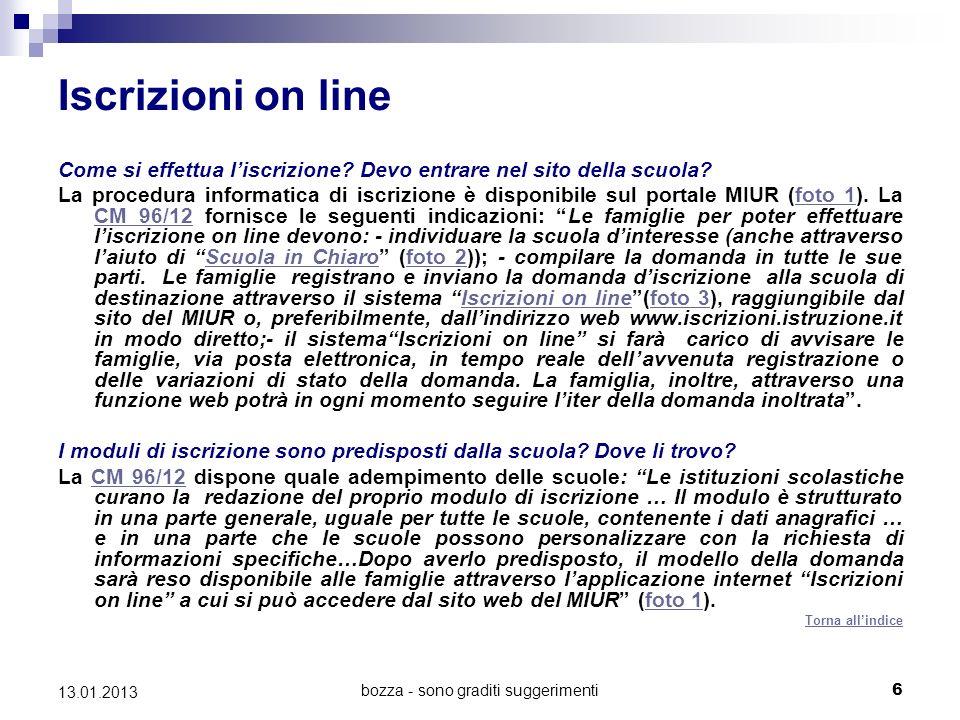 bozza - sono graditi suggerimenti 6 13.01.2013 Iscrizioni on line Come si effettua liscrizione.
