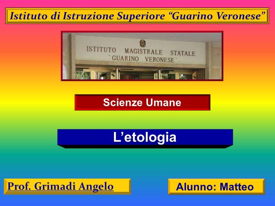 Istituto di Istruzione Superiore Guarino Veronese Scienze Umane Alunno: Matteo