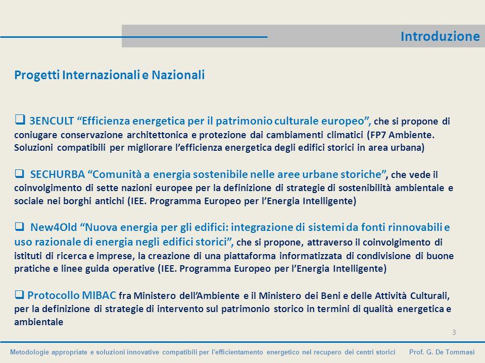 Metodologie appropriate e soluzioni innovative compatibili per l'efficientamento energetico nel recupero dei centri storici Prof. G. De Tommasi Introd