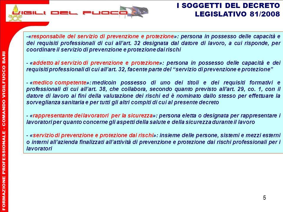 5 I SOGGETTI DEL DECRETO LEGISLATIVO 81/2008 -«responsabile del servizio di prevenzione e protezione»: persona in possesso delle capacità e dei requisiti professionali di cui allart.