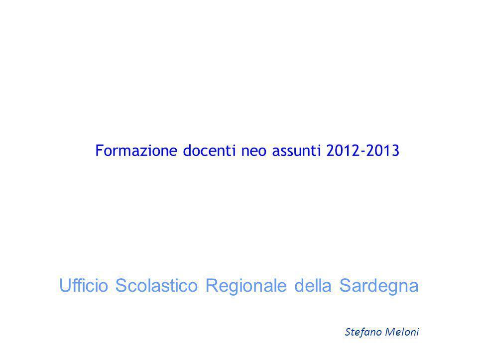 Formazione docenti neo assunti 2012-2013 Ufficio Scolastico Regionale della Sardegna Stefano Meloni
