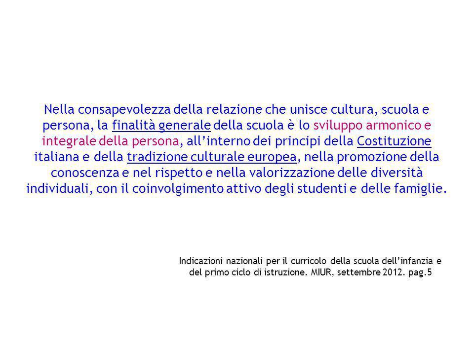 Nella consapevolezza della relazione che unisce cultura, scuola e persona, la finalità generale della scuola è lo sviluppo armonico e integrale della