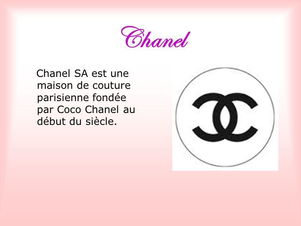 Chanel Chanel SA est une maison de couture parisienne fondée par Coco Chanel au début du siècle.