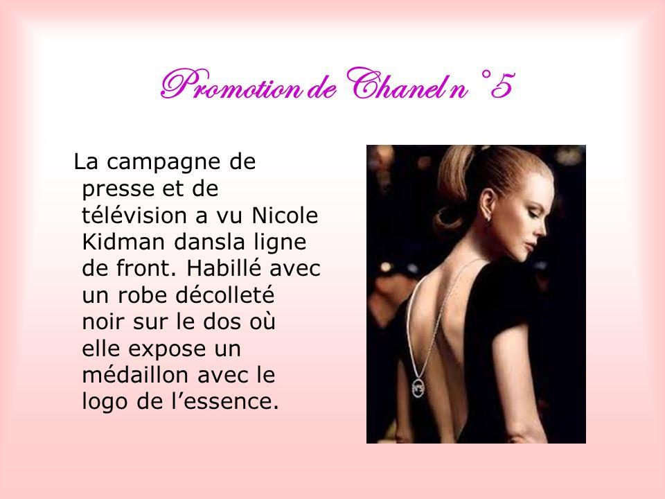 Promotion de Chanel n°5 La campagne de presse et de télévision a vu Nicole Kidman dansla ligne de front.