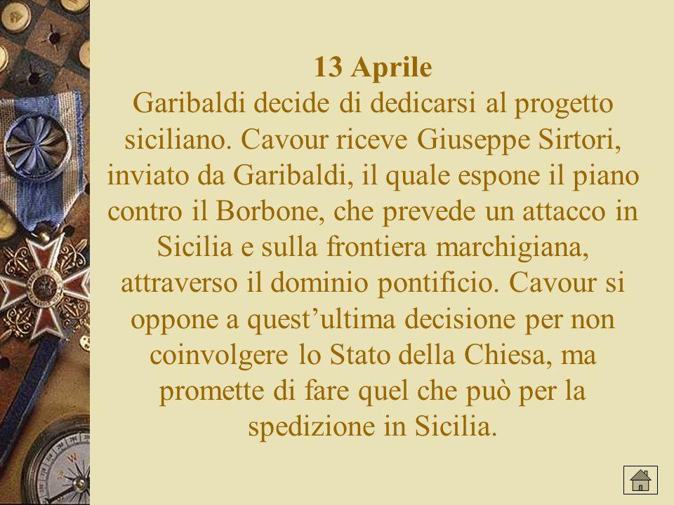 13 Aprile Garibaldi decide di dedicarsi al progetto siciliano.