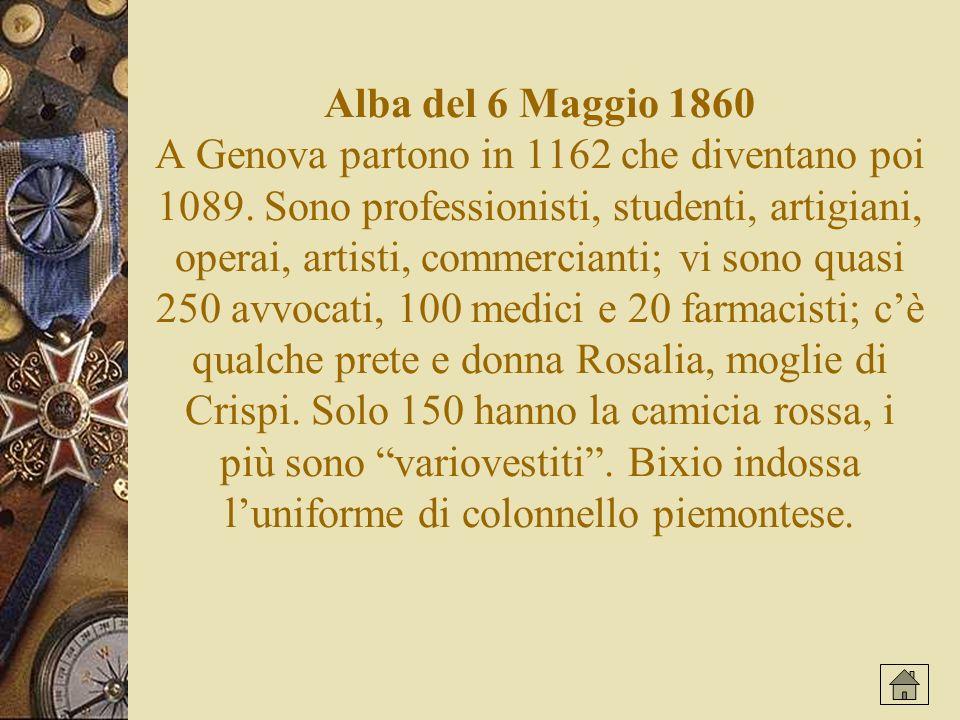 Alba del 6 Maggio 1860 A Genova partono in 1162 che diventano poi 1089.