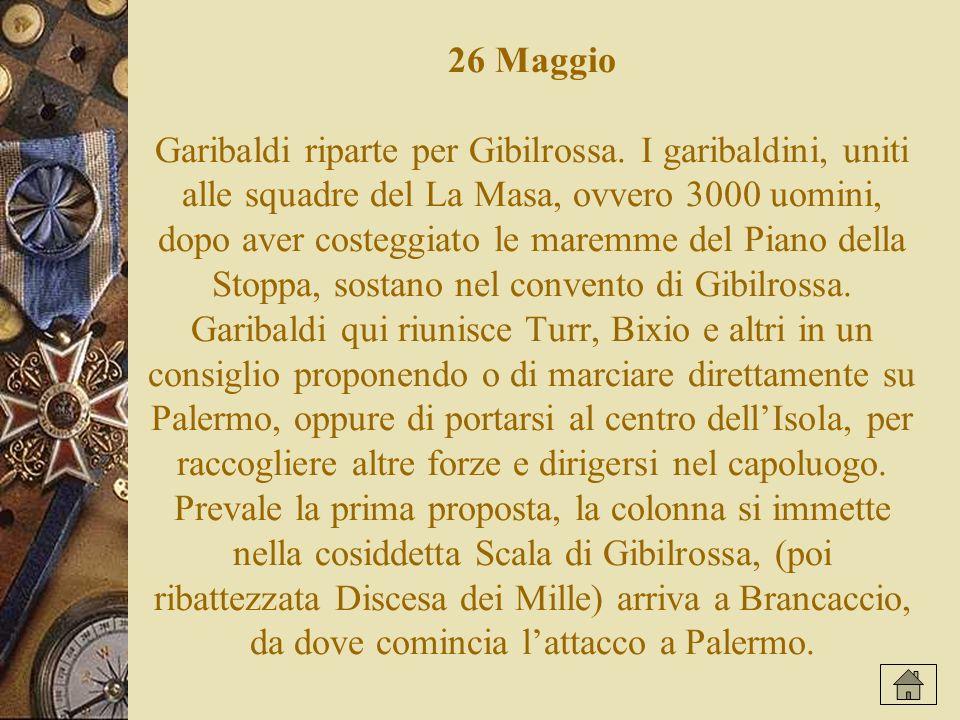 26 Maggio Garibaldi riparte per Gibilrossa.