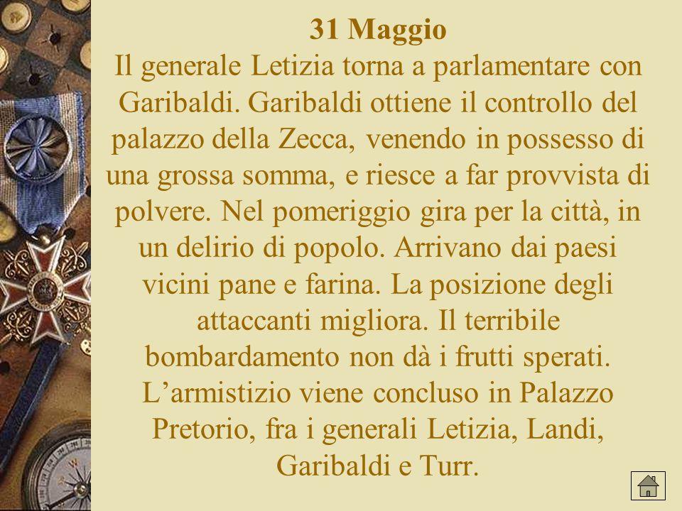 31 Maggio Il generale Letizia torna a parlamentare con Garibaldi.