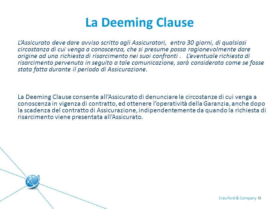 Crawford & Company La Deeming Clause LAssicurato deve dare avviso scritto agli Assicuratori, entro 30 giorni, di qualsiasi circostanza di cui venga a
