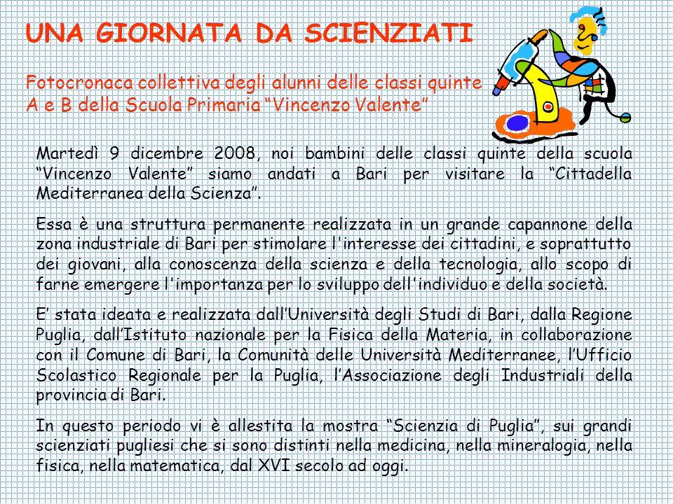 Martedì 9 dicembre 2008, noi bambini delle classi quinte della scuola Vincenzo Valente siamo andati a Bari per visitare la Cittadella Mediterranea del