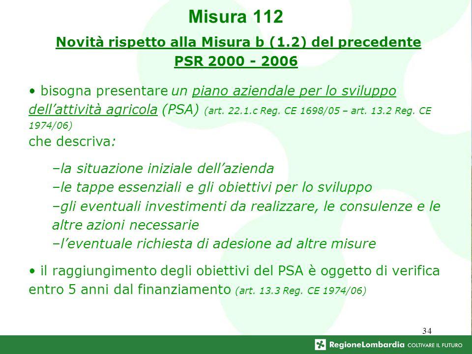 34 bisogna presentare un piano aziendale per lo sviluppo dellattività agricola (PSA) (art. 22.1.c Reg. CE 1698/05 – art. 13.2 Reg. CE 1974/06) che des
