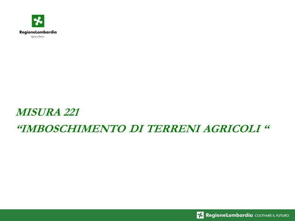 MISURA 221 IMBOSCHIMENTO DI TERRENI AGRICOLI
