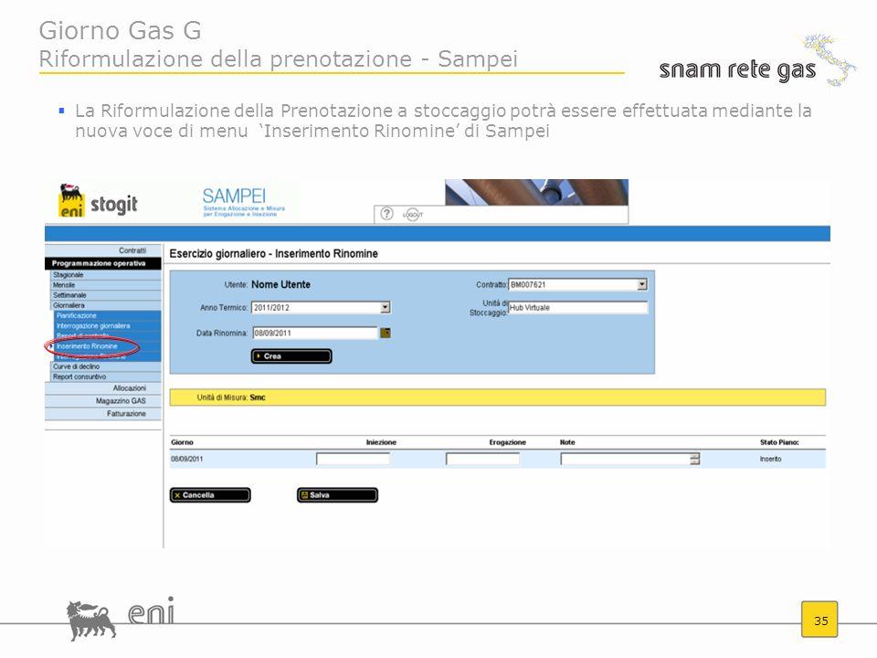 35 Giorno Gas G Riformulazione della prenotazione - Sampei La Riformulazione della Prenotazione a stoccaggio potrà essere effettuata mediante la nuova