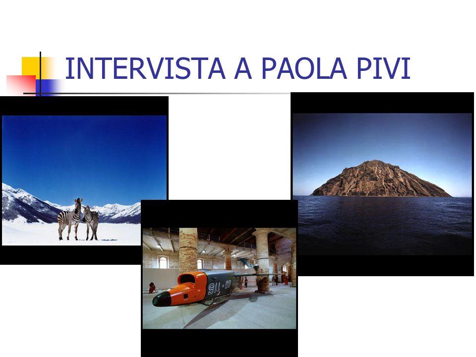 INTERVISTA A PAOLA PIVI