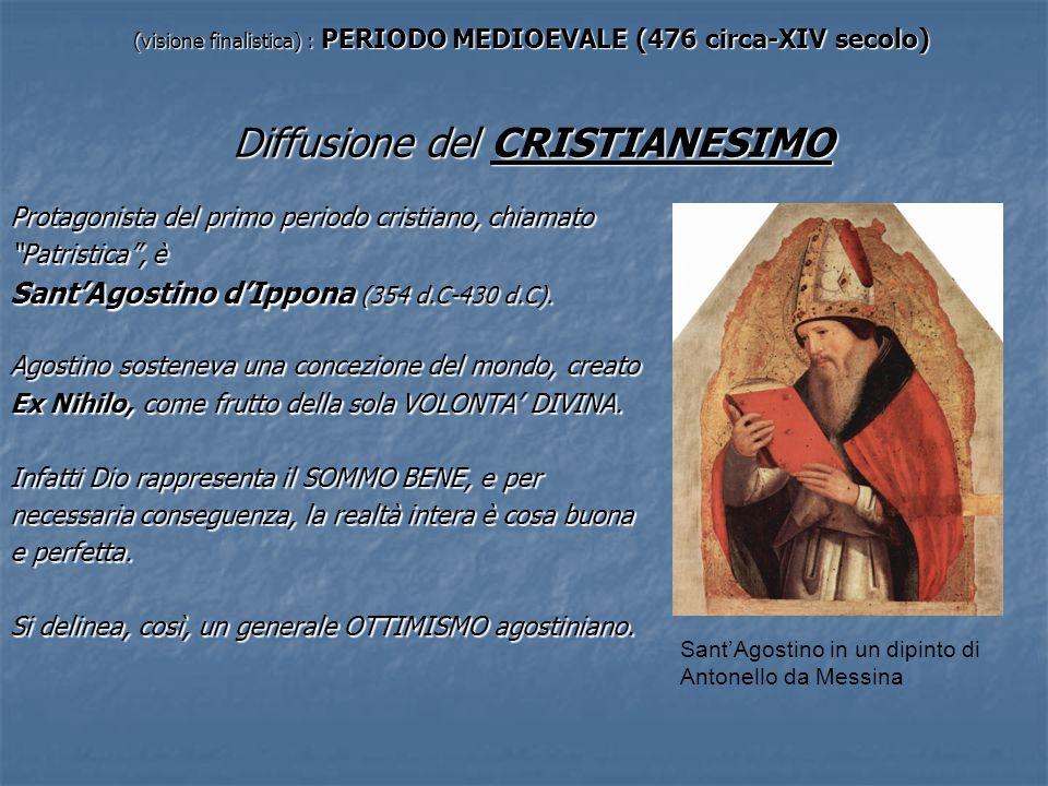 (visione finalistica) : PERIODO MEDIOEVALE (476 circa-XIV secolo) Diffusione del CRISTIANESIMO Protagonista del primo periodo cristiano, chiamato Patr