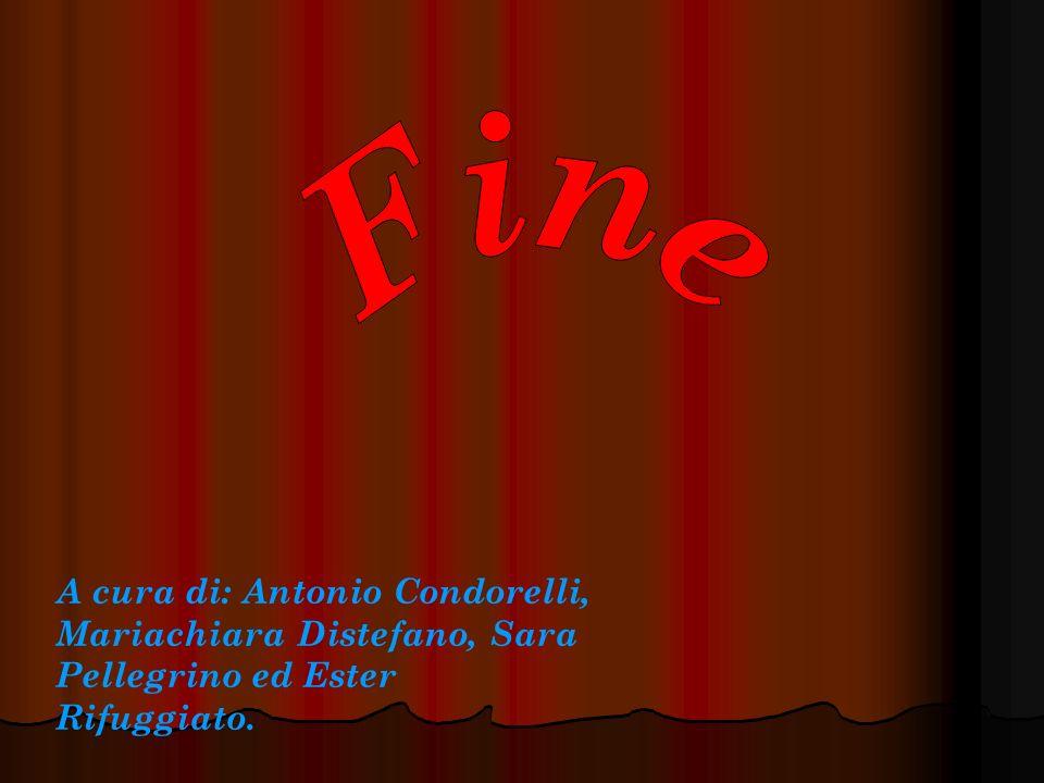 A cura di: Antonio Condorelli, Mariachiara Distefano, Sara Pellegrino ed Ester Rifuggiato.