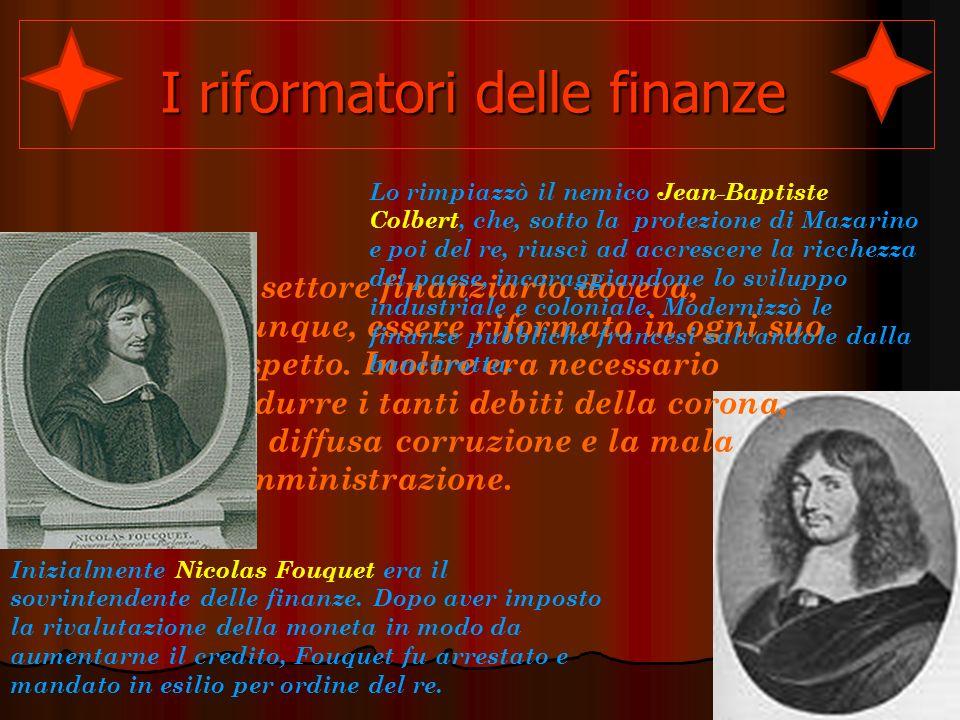 I riformatori delle finanze Il settore finanziario doveva, dunque, essere riformato in ogni suo aspetto.