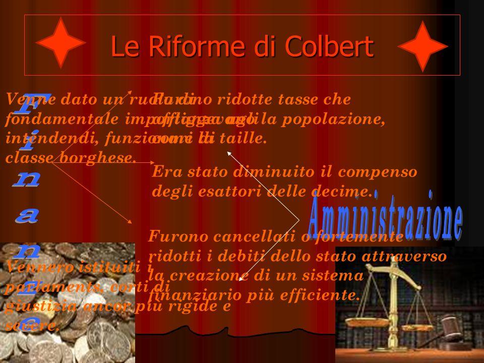 I provvedimenti di Colbert, però, non erano sempre stati accolti favorevolmente dalla popolazione, che in molte occasioni si era ribellata.