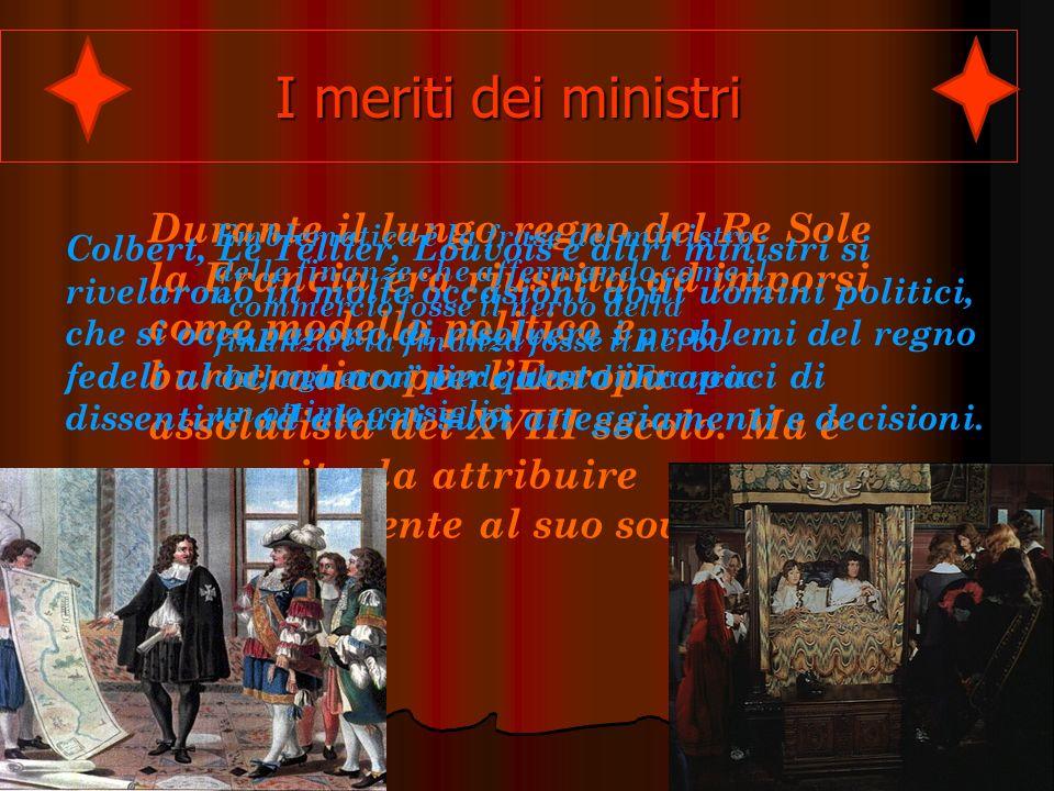 Durante il lungo regno del Re Sole la Francia era riuscita ad imporsi come modello politico e burocratico per lEuropa assolutista del XVIII secolo.