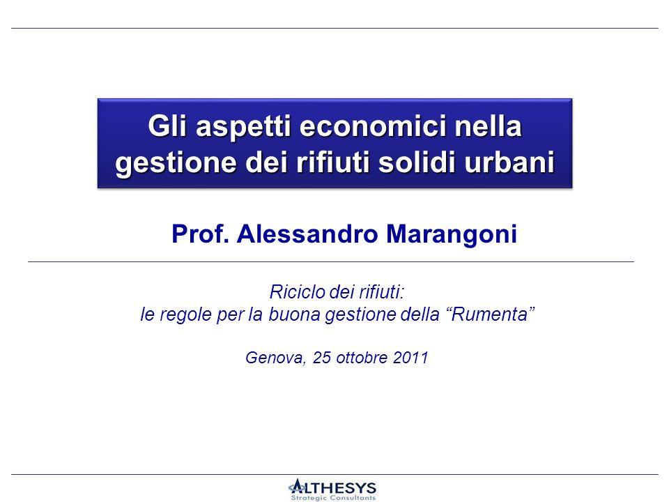 1 Riciclo dei rifiuti: le regole per la buona gestione della Rumenta Genova, 25 ottobre 2011 Gli aspetti economici nella gestione dei rifiuti solidi u