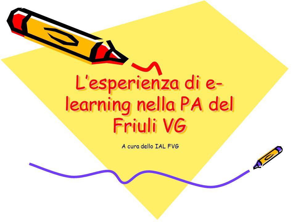 Lesperienza di e- learning nella PA del Friuli VG A cura dello IAL FVG