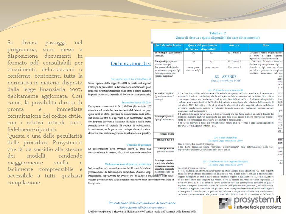 Su diversi passaggi, nel programma, sono messi a disposizione documenti in formato pdf, consultabili per chiarimenti, delucidazioni o conferme, conten