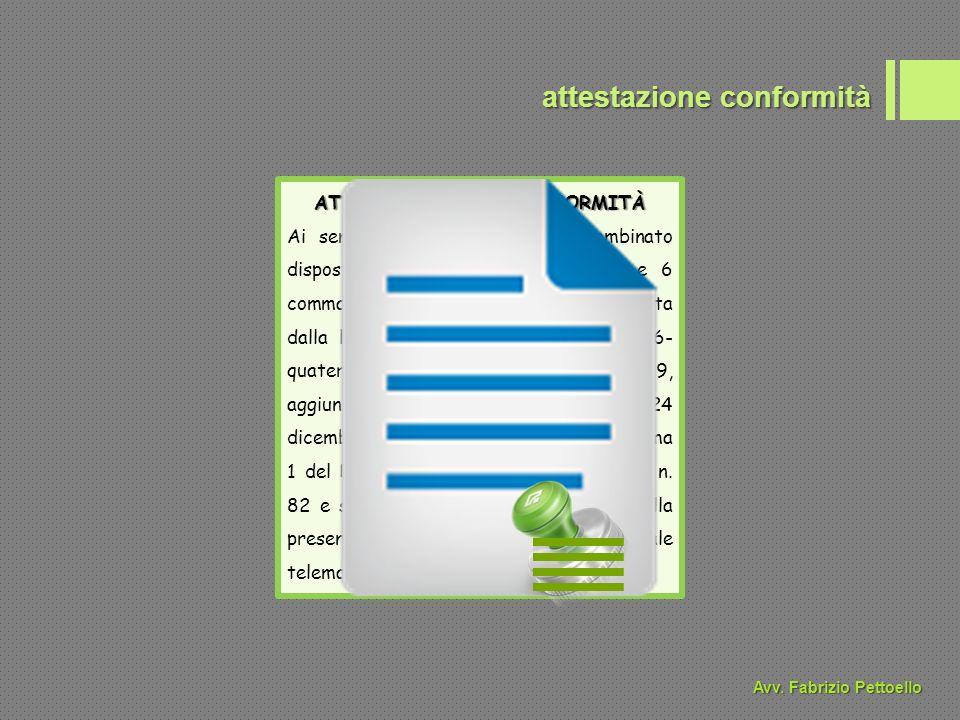 attestazione conformità ATTESTAZIONE DI CONFORMITÀ Ai sensi e per gli effetti del combinato disposto degli artt.