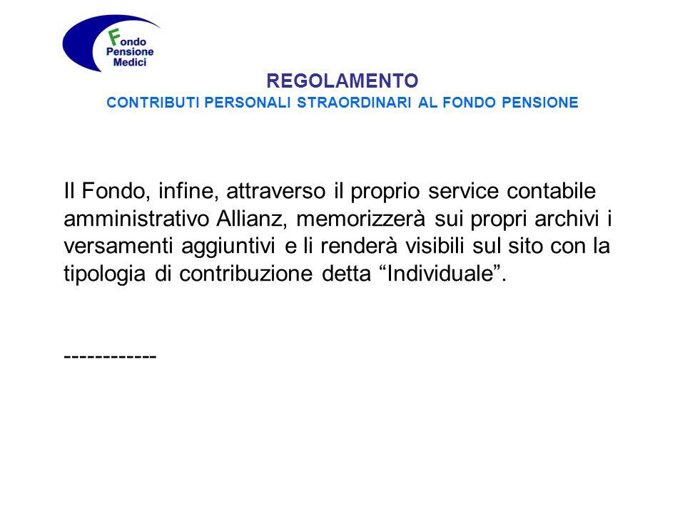 REGOLAMENTO CONTRIBUTI PERSONALI STRAORDINARI AL FONDO PENSIONE Il Fondo, infine, attraverso il proprio service contabile amministrativo Allianz, memo