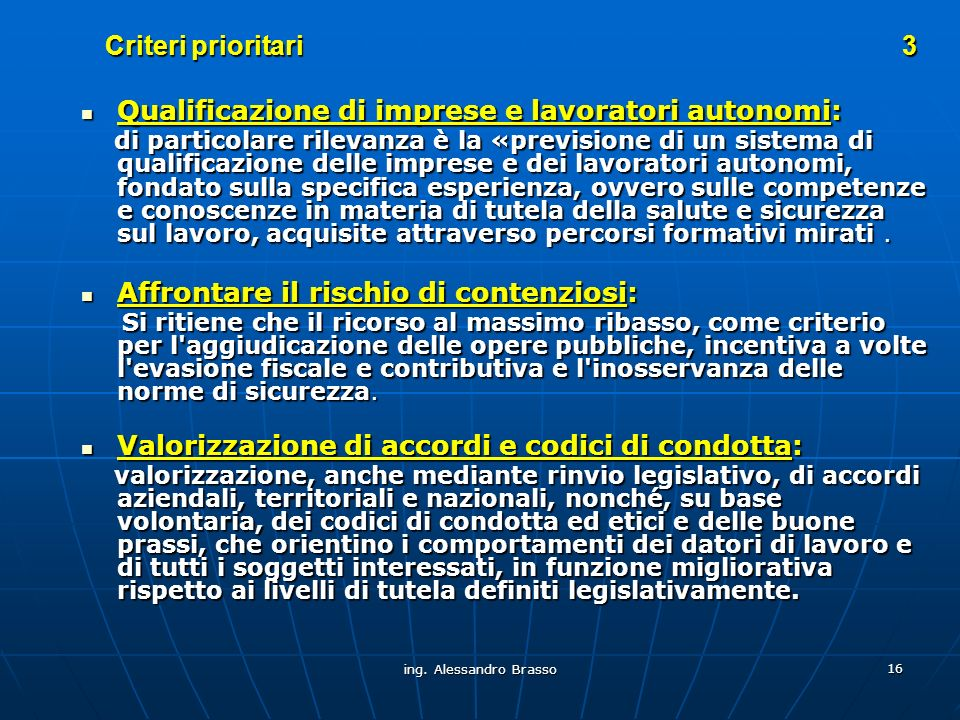 ing. Alessandro Brasso 16 Criteri prioritari 3 Qualificazione di imprese e lavoratori autonomi: Qualificazione di imprese e lavoratori autonomi: di pa