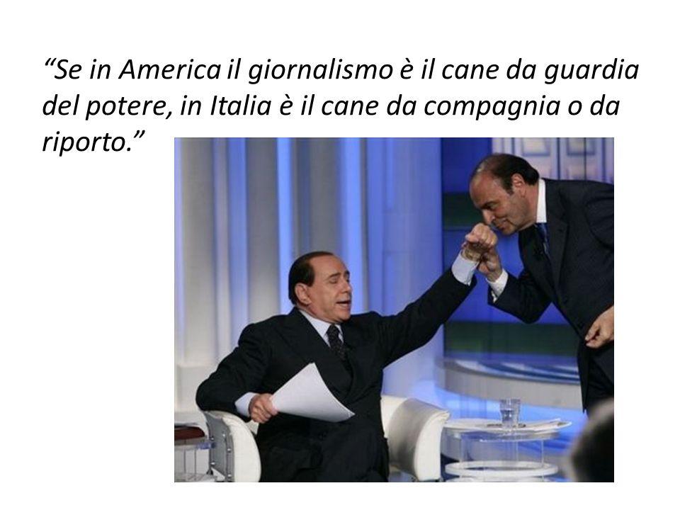 Se in America il giornalismo è il cane da guardia del potere, in Italia è il cane da compagnia o da riporto.