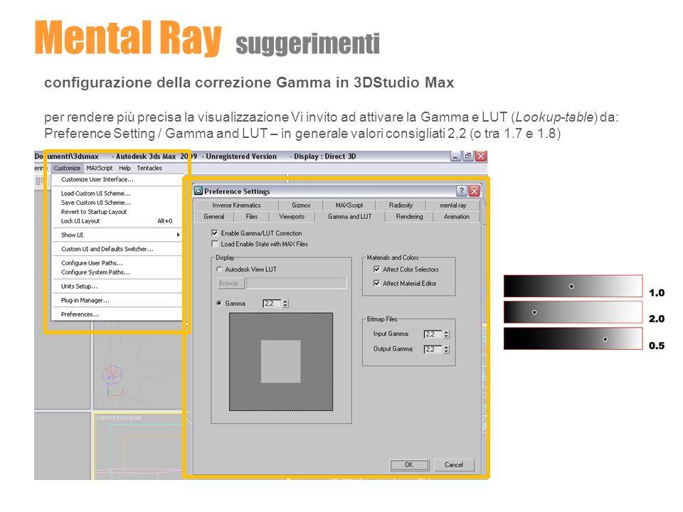 configurazione della correzione Gamma in 3DStudio Max per rendere più precisa la visualizzazione Vi invito ad attivare la Gamma e LUT (Lookup-table) d