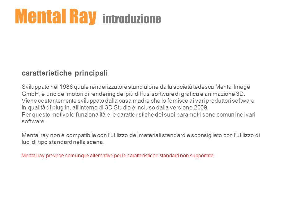 Mental Ray illuminazione globale - GI Final Gather attivare lopzione Enable Final Gather per far calcolare lilluminazione indiretta, global illumination, durante il processo di rendering.