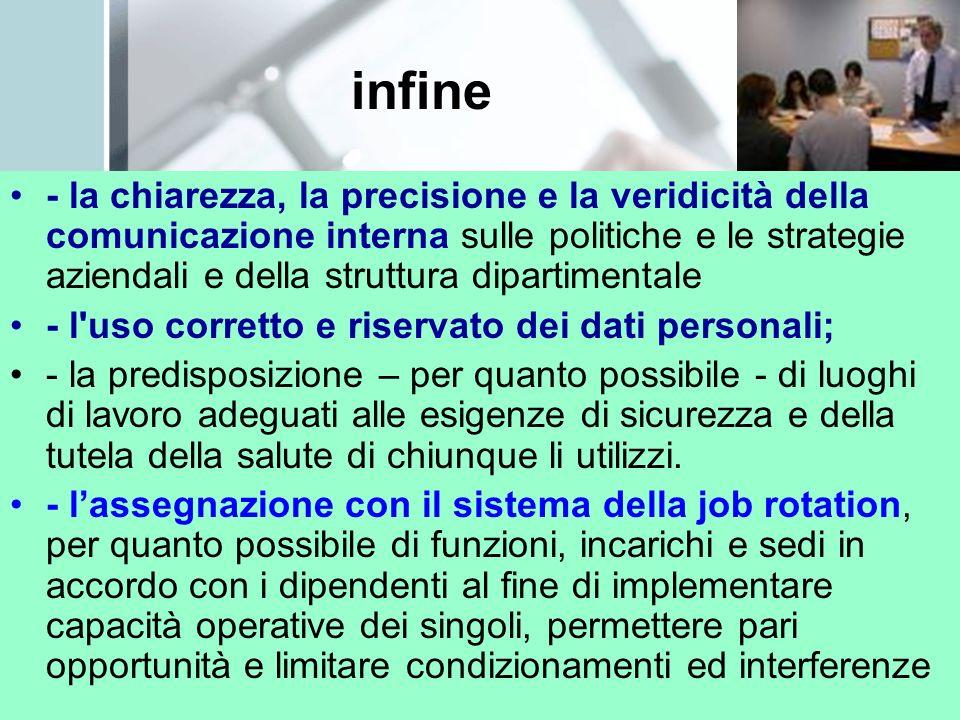 infine - la chiarezza, la precisione e la veridicità della comunicazione interna sulle politiche e le strategie aziendali e della struttura dipartimen