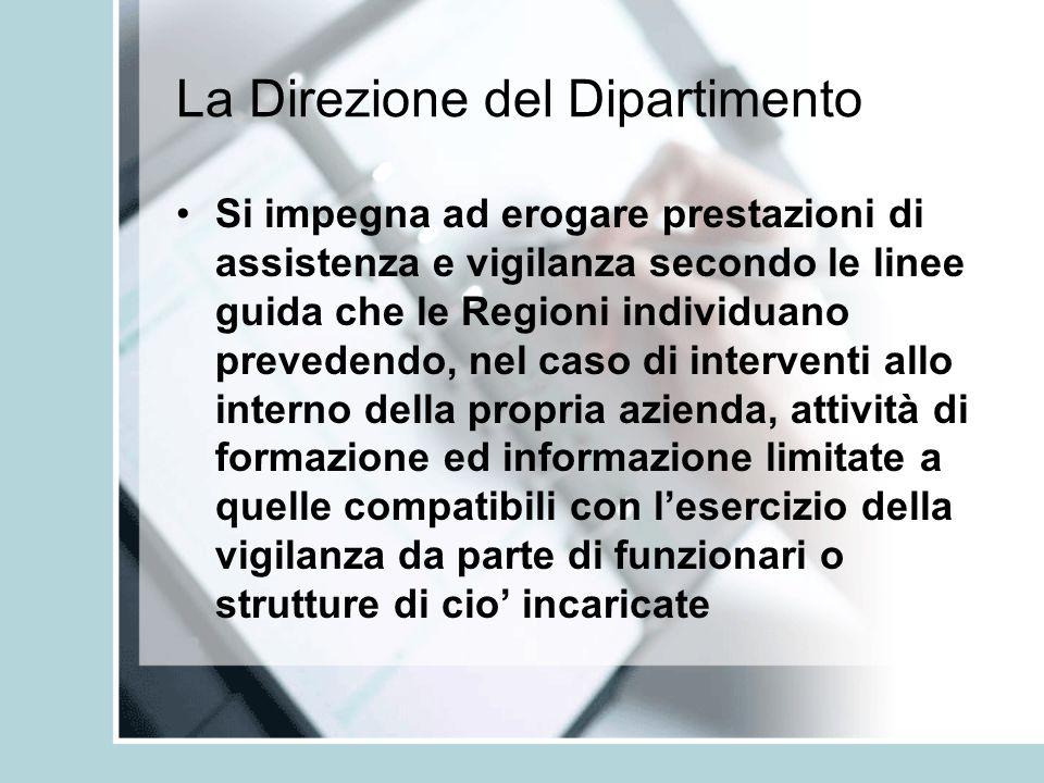 La Direzione del Dipartimento Si impegna ad erogare prestazioni di assistenza e vigilanza secondo le linee guida che le Regioni individuano prevedendo