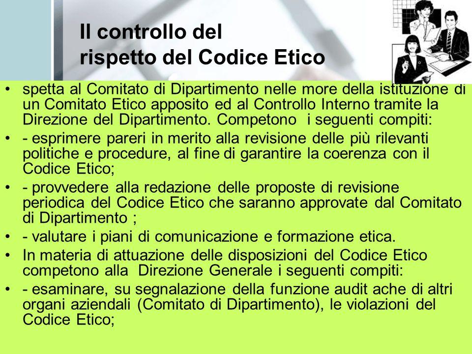 Il controllo del rispetto del Codice Etico spetta al Comitato di Dipartimento nelle more della istituzione di un Comitato Etico apposito ed al Controllo Interno tramite la Direzione del Dipartimento.