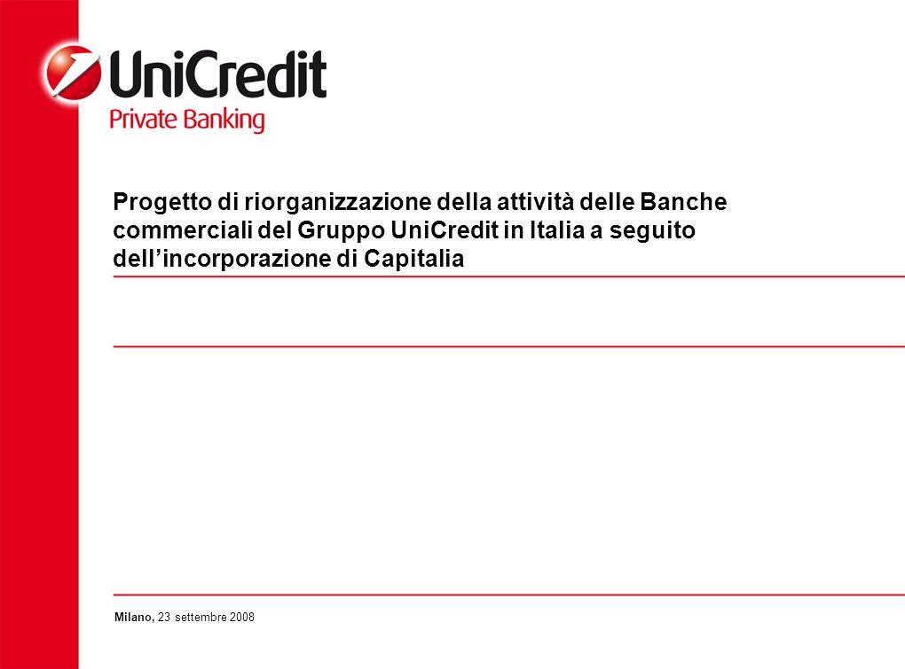 Progetto di riorganizzazione della attività delle Banche commerciali del Gruppo UniCredit in Italia a seguito dellincorporazione di Capitalia Milano, 23 settembre 2008