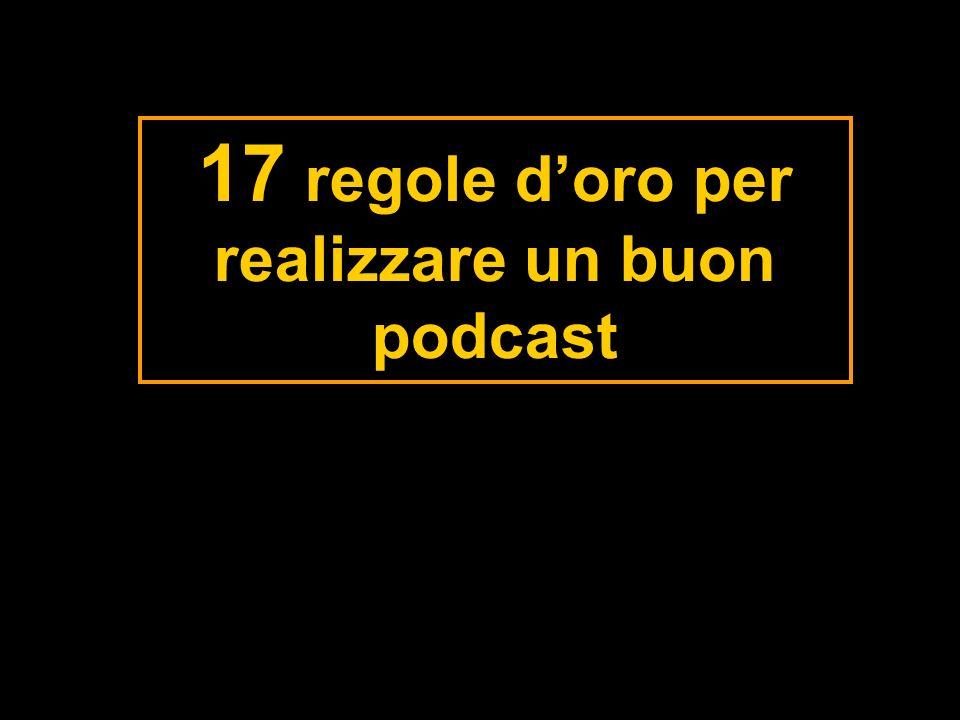 17 regole doro per realizzare un buon podcast