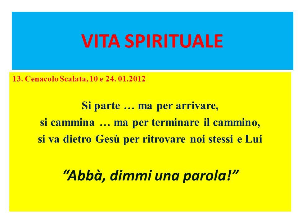 VITA SPIRITUALE 13. Cenacolo Scalata, 10 e 24.