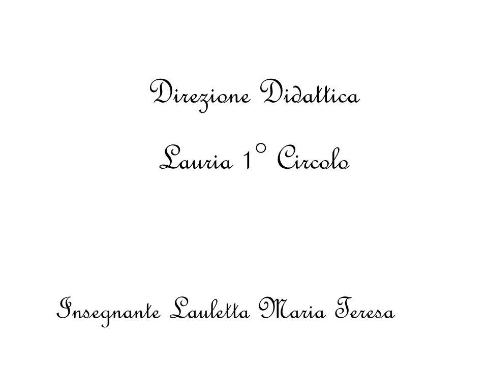 Direzione Didattica Lauria 1° Circolo Insegnante Lauletta Maria Teresa