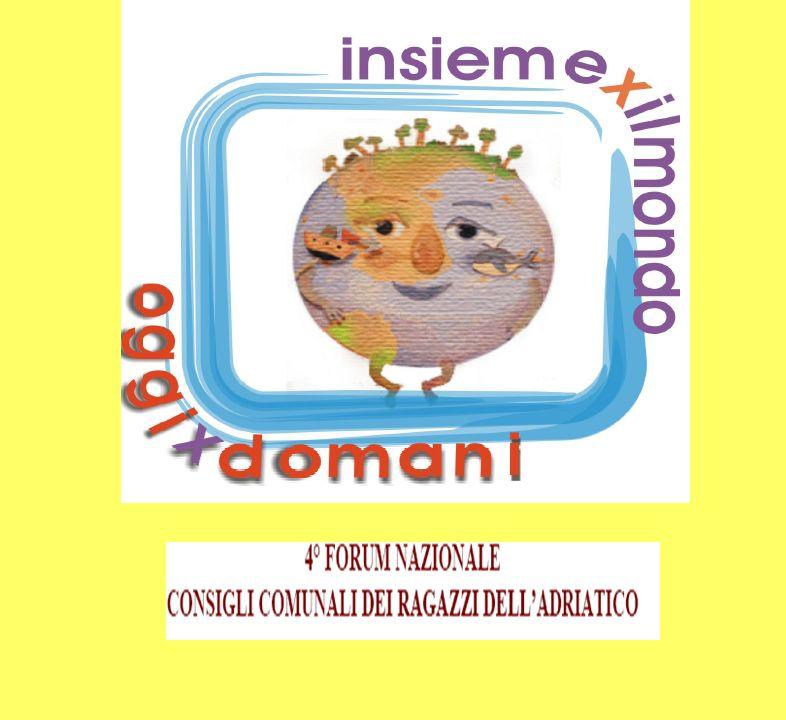 4° FORUM NAZIONALE CONSIGLI COMUNALI DEI RAGAZZI DELLADRIATICO 7 – 8 MAGGIO 2007 ISTITUTO COMPRENSIVO G.